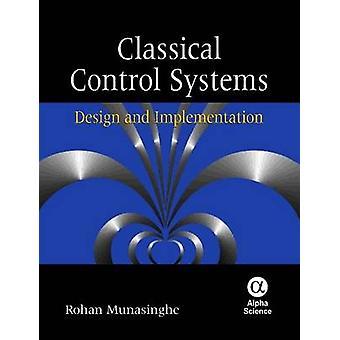 Klassiskt Control Systems - Design och implementering av Rohan Munasin