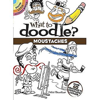 What to Doodle? Moustaches: Over 60 Drawings to Complete & Color (Dover Little Activity Books)