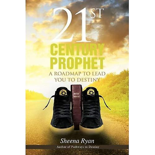 21st Century Prophet: A Roadmap to Lead You to Destiny