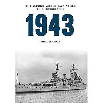 1943 The Second World War at Sea in Photographs