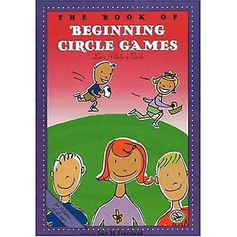 The Book of Beginning Circle Games: Let's Make a Circle (First Steps in Music Series)