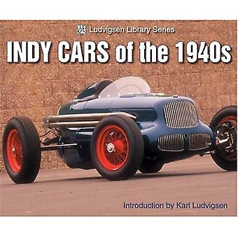 Indy Cars of the 1940s (Ludvigsen Library Series)