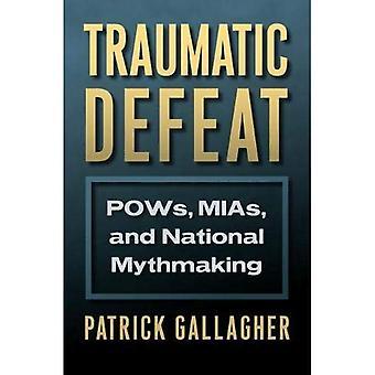 Traumatische nederlaag: Krijgsgevangenen MIAs en nationale Mythmaking