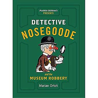 Detective Nosegoode and the� Museum Robbery
