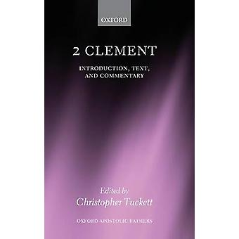 2 Clement Introduction Text and Commentary by Tuckett & Christopher