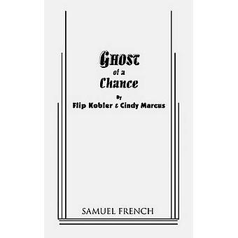 Ghost of a Chance by Kobler & Flip