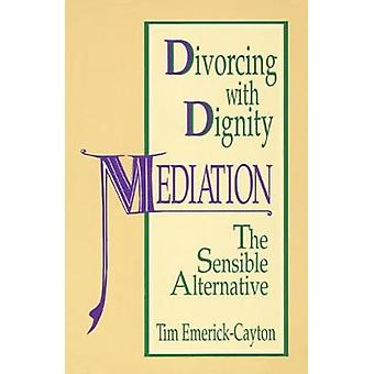 Divorcing with Dignity by EmerickCayton & Tim