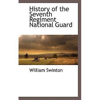 Histoire de la garde de nationale septième régiment de Swinton & William