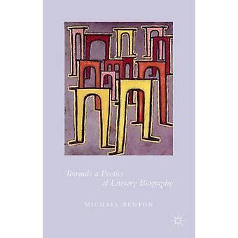 In Richtung einer Poetik des literarischen Biographie von Benton & Michael