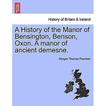 Una storia del maniero di Bensington Benson Oxon. Un maniero dell'antica demesne. da Pearman & Morgan Thomas