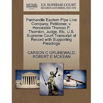 Panhandle Oost-Pipe Line bedrijf verzoeker v. eervolle Thomas P. Thornton rechter Etc. Amerikaanse Hooggerechtshof Transcript van Record met ondersteuning van de pleidooien door GRUNEWALD & CARSON C