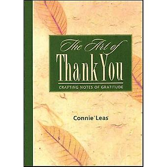 The Art of Thank You Crafting Notes of Gratitude by Leas & Connie