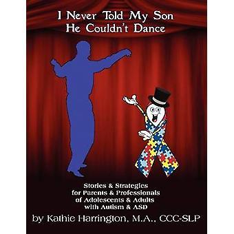 Ik vertelde nooit mijn zoon dat hij niet kon dansen door Harrington & Kathie