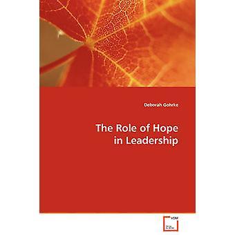 Rooli Hope Leadership mennessä Gohrke & Deborah