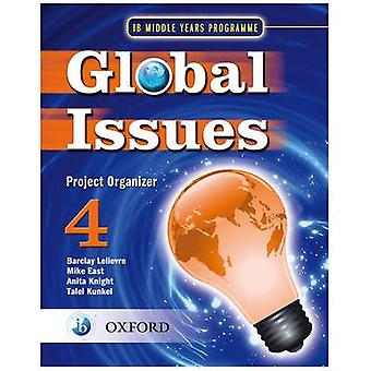 Global Issues MYP Project Organizer 4  IB Middle Years Programme by Barclay Lelievre & Mike East & Anita Knight & Talei Kunkel