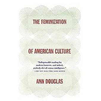 The Feminization of American Culture by Ann Douglas - 9780374525583 B