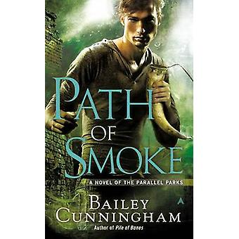 Path of Smoke by Bailey Cunningham - 9780425261071 Book