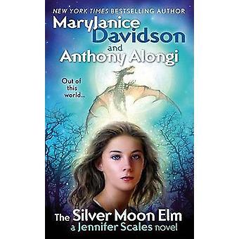 The Silver Moon Elm by MaryJanice Davidson - Anthony Alongi - 9780441