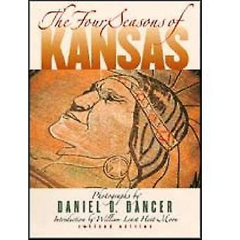 The Four Seasons of Kansas by Daniel D. Dancer - 9780700603756 Book