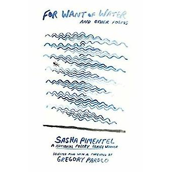 For Want of Water - And Other Poems by Sasha Pimentel - 9780807027851