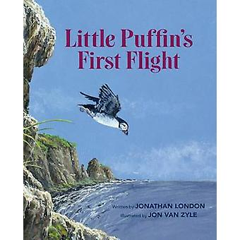 Little Puffin's First Flight by Jonathan London - Jon Van Zyle - 9780