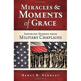 Miracles and Moments of Grace - Inspiring Stories from Military Chapla