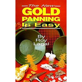 The New Gold Panning is Easy (Revised edition) by Roy Lagal - Charles