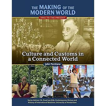 The Making of the Modern World - 1945 to the Present - Culture and Cust