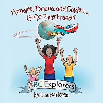Annalee - Briana - and Caiden . . . Go to Paris France! by Lauren Ros