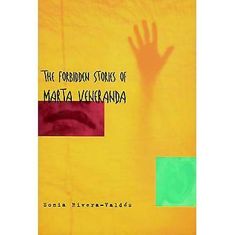 The Forbidden Stories Of Marta Veneranda by Sonia Rivera-Valdes - 978