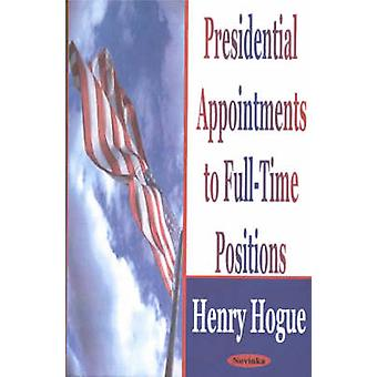 Presidential Appointments to Full-Time Positions by Henry Hogue - 978
