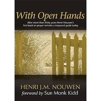 With Open Hands (34th Anniversary edition) by Henri J. M. Nouwen - Su