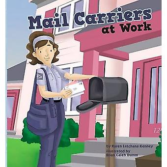 Mail Carriers at Work by Karen Kenney - Brian Caleb Dumm - Judith Ste