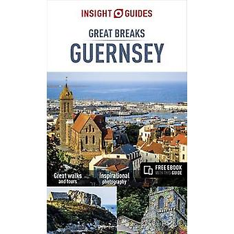 Insight Guides Great Breaks Guernsey (Travel Guide with Free eBook) b