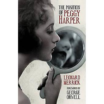 The Position of Peggy Harper by Leonard Merrick - George Orwell - 978