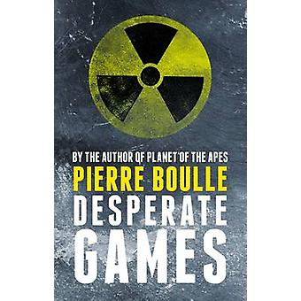 Desperate Games by Pierre Boulle - David Carter - 9781843915355 Book