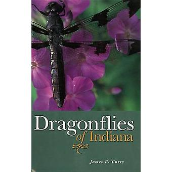 Dragonflies of Indiana by James R. Curry - 9781883362119 Book