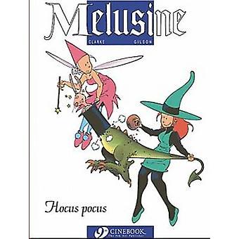 Melusine - v. 1 - Hocus Pocus by Gilson - Clarke - Erica Jeffrey - 9781
