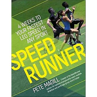 Speedrunner - Four Weeks to Your Fastest Leg Speed by Pete Magill - 97