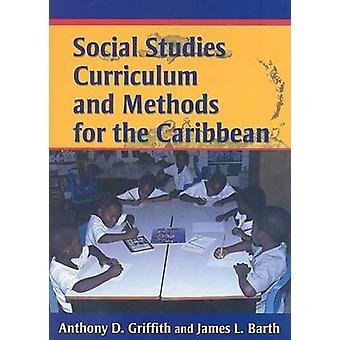 Social Studies Curriculum and Methods for the Caribbean by Anthony D.