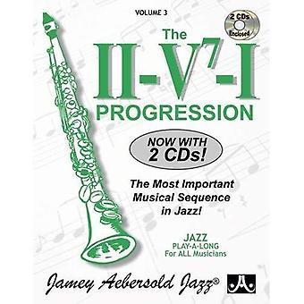 Volume 3: de progressie II/V7/I (met 2 gratis audio-cd's): de belangrijkste muzikale sequentie in Jazz! (Jamey Aebersold Play-A-lange serie)