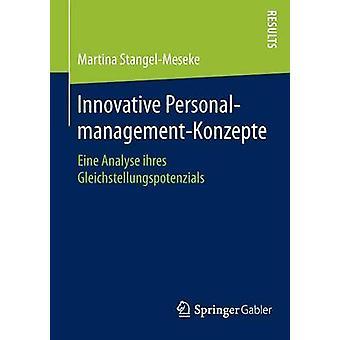 Innovative PersonalmanagementKonzepte  Eine Analyse ihres Gleichstellungspotenzials by StangelMeseke & Martina