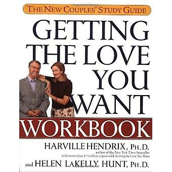 Getting the Love You Want Workbook  - The New Couples' Study Guide Book