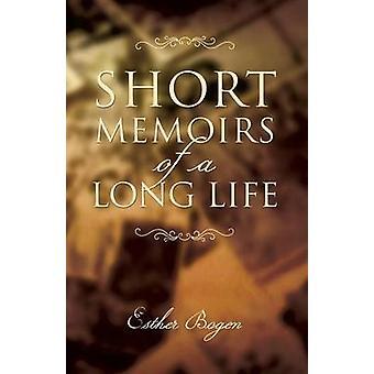Short Memoirs of a Long Life by Bogen & Esther
