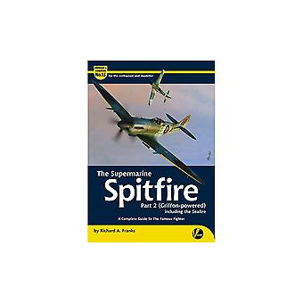 Book - Aircraft & Models Supermarine Spitfire Part 2 Griffin Powered - Airframe & Miniature No13