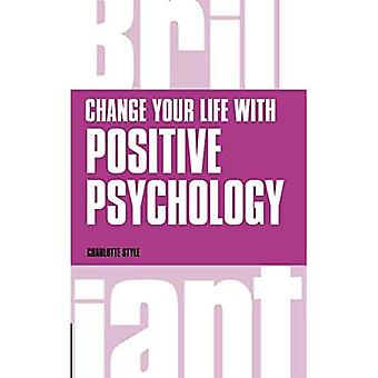 Change Your Life with Positive Psychology (Brilliant Business)