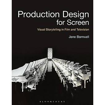 Production Design for Screen by Jane Barnwell