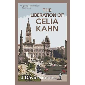 The Liberation of Celia Kahn by J David Simons