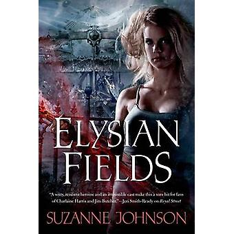Elysian Fields by Suzanne Johnson - 9780765375391 Book