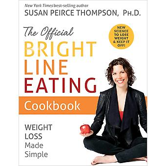 Official Bright Line Eating Cookbook by Susan Peirce Thompson
